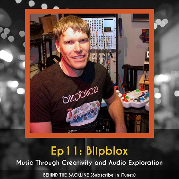 Behind the Backline, Episode 11: Blipblox