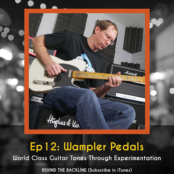 Behind the Backline, Episode 12: Wampler Pedals