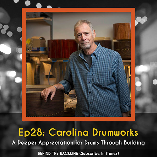 Behind the Backline, Episode 28: Carolina Drumworks