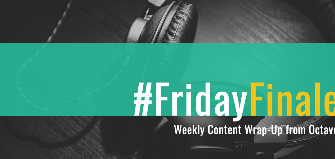 Friday Finale: Content Wrap-Up for the Week of August 21st, 2017