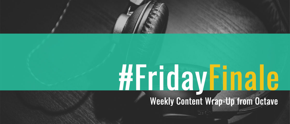 Friday Finale: Content Wrap-Up for the Week of August 14th, 2017