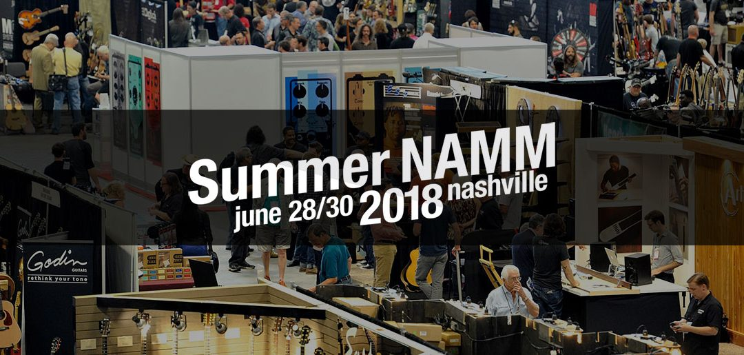 2018 Summer NAMM Wrap-Up